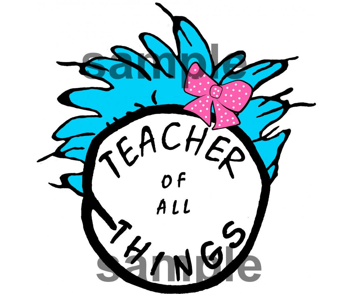 Teacher of all Things iron on transfer, Cat in the Hat iron on transfer for  teachers,(2s).