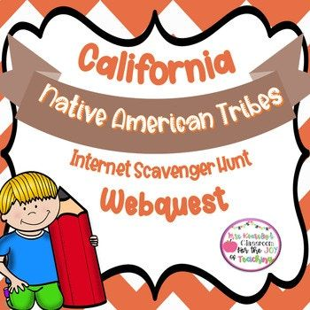 CA Native American Tribes: Internet Scavenger Hunt Webquest.