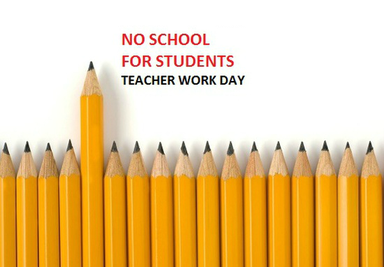 No School for Students: Teacher Workday.