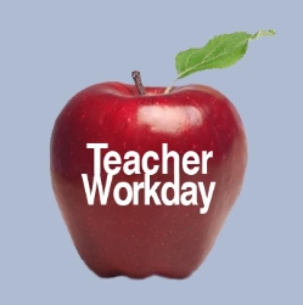 Teacher Work Day.