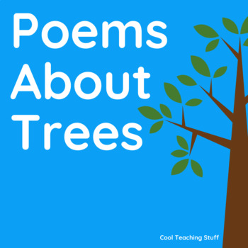 Poems About Trees by Cool Teaching Stuff.