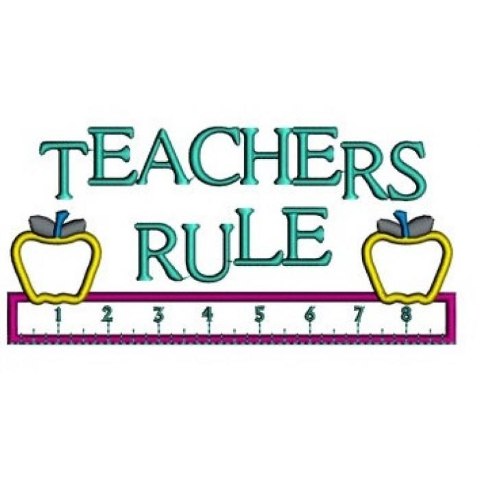 Teachers Rule School Applique Machine Embroidery Digitized Design Pattern.