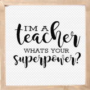 I\'m a Teacher What\'s Your Superpower SVG.