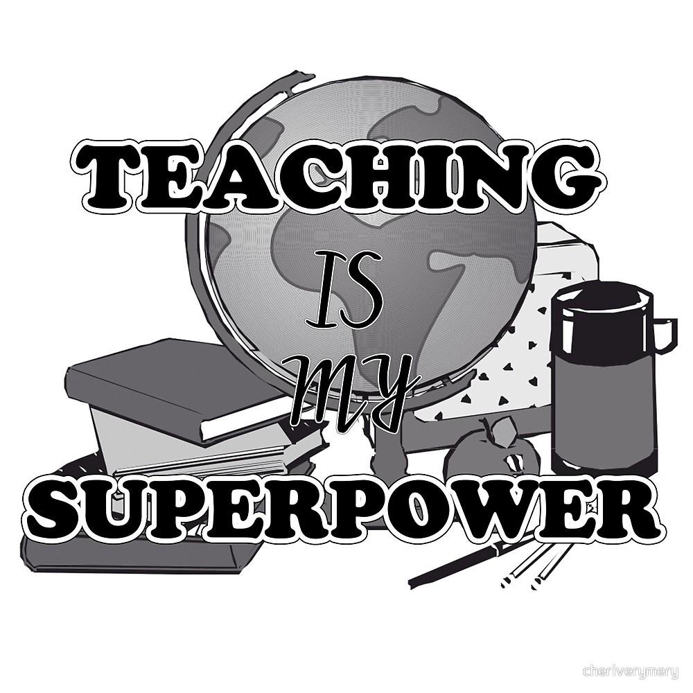 Teaching Is My Superpower\