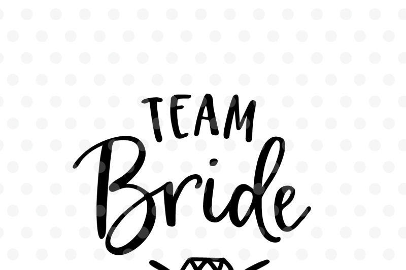 Team Bride wedding SVG, EPS, PNG, DXF By Tabita\'s shop.