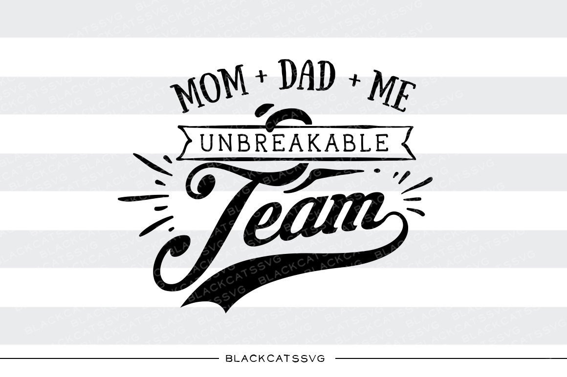 Mom, Dad and me unbreakable team SVG file Cutting File Clipart in Svg, Eps,  Dxf, Png for Cricut & Silhouette.