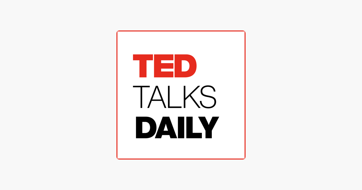 TED Talks Daily on Apple Podcasts.