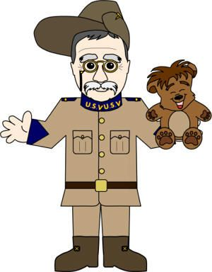 Theodore Teddy Roosevelt.