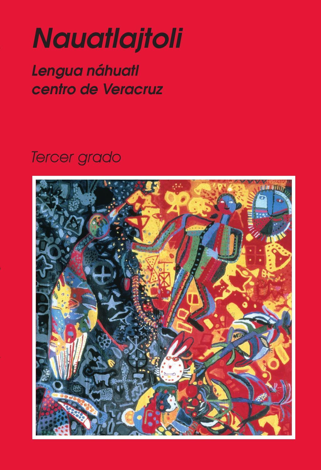 Lengua Náhuatl, Centro De Veracruz. Tercer Grado by DGEI INDIGENA.