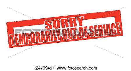 Clip Art of Sorry temporarily out of service k24799457.