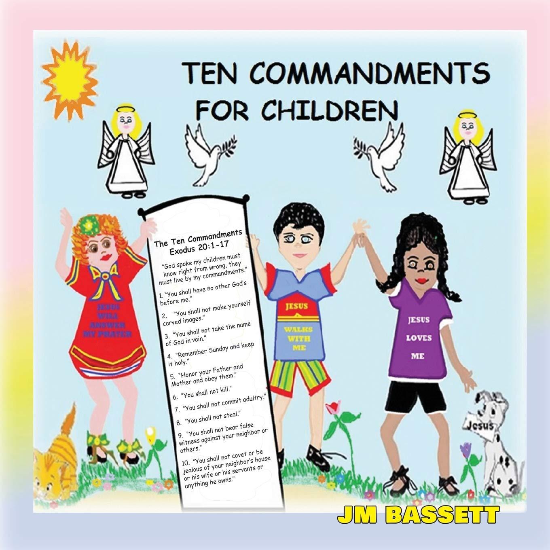 Ten Commandments for Children: Judy M Bassett: 9781630732592.