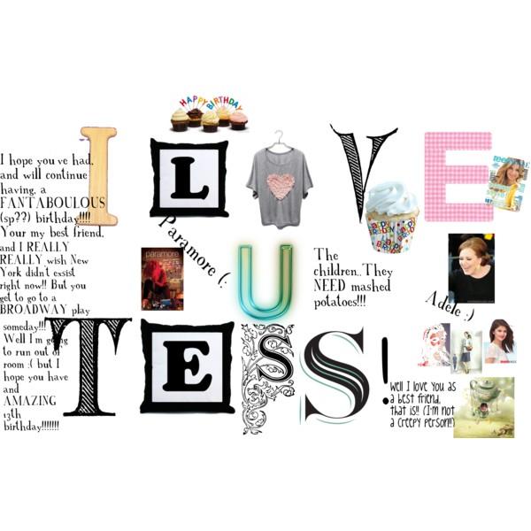 HAPPY BIRTHDAY TESS!!!!!!!.