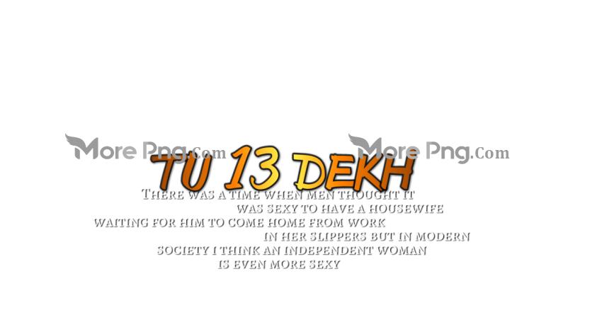 Tu 13 Dekh Cb Text Png.
