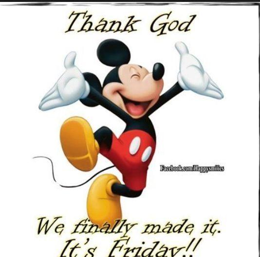 Thank GOD it\'s Friday.