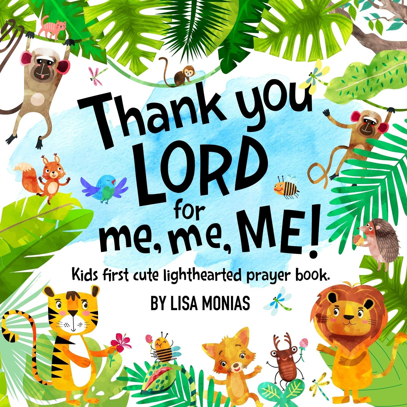 Thank You LORD! for me, me, ME!: Kids first cute light.
