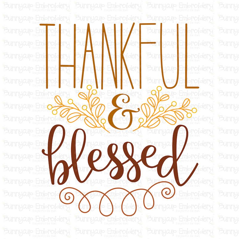 Thankful And Blessed.
