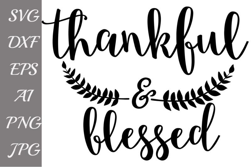 Free Thankful And Blessed SVG,SVG THANKFUL, Fall Clipart.