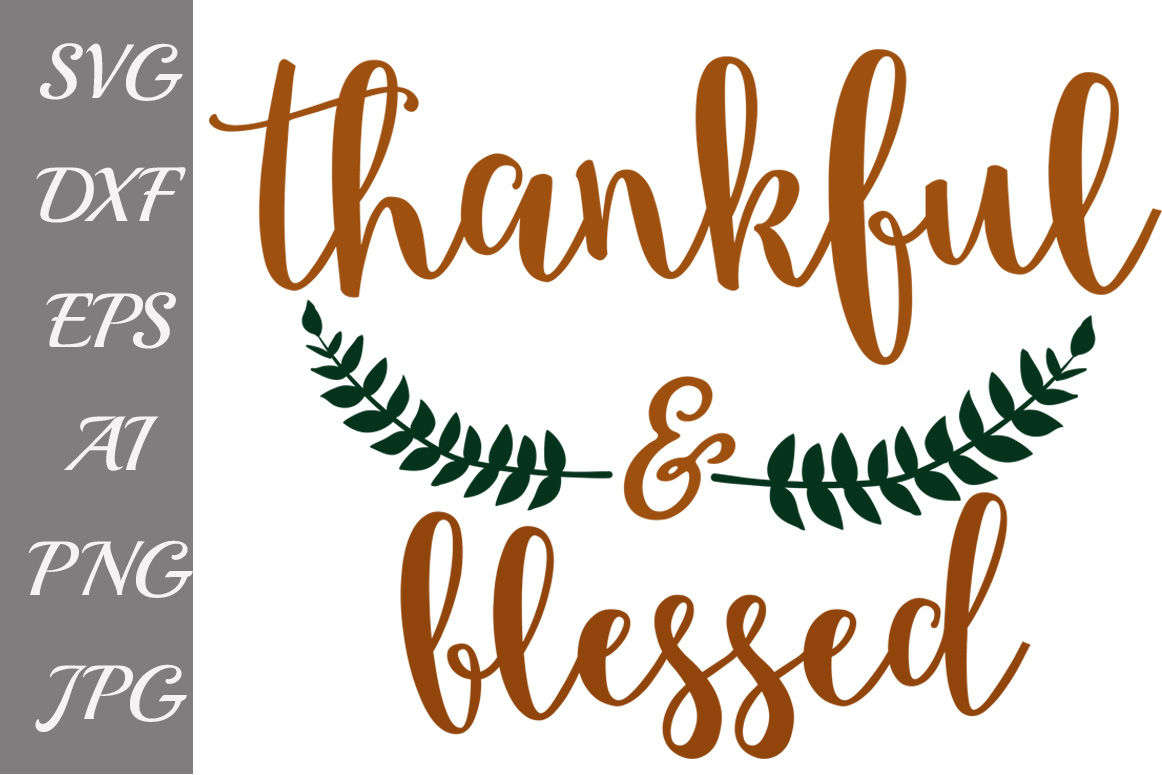 Thankful And Blessed SVG, SVG THANKFUL,Fall Clipart By.