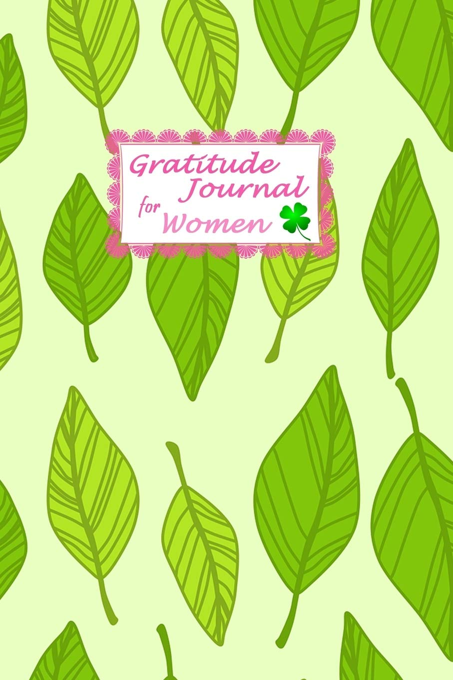Gratitude Journal For Women: A 52 Week Gratitude Notebook.