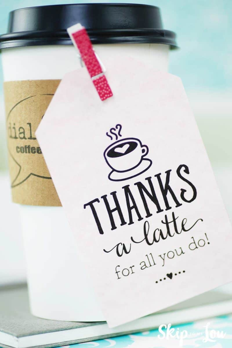 Thanks a latte! FREE Printable Gift Tags.