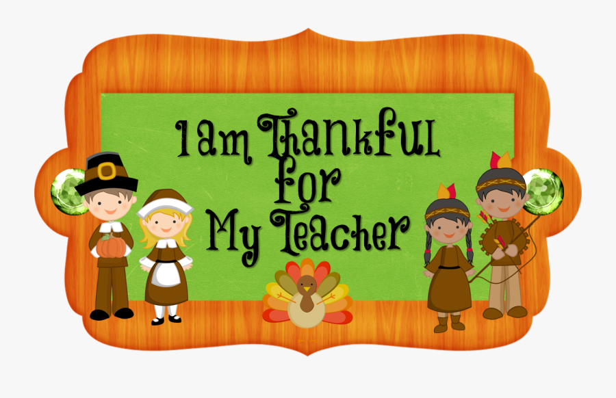 Happy Thanksgiving To My Teacher , Free Transparent Clipart.