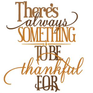 There's Always Something To Be Thankful For SVG cutting files.