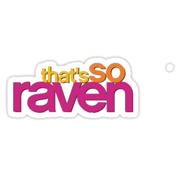 That\'s so Raven\' Sticker by cykyrath in 2019.