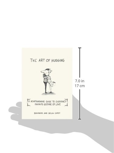 The Art of Hugging: A Heartwarming Guide to Everyone's Favorite.