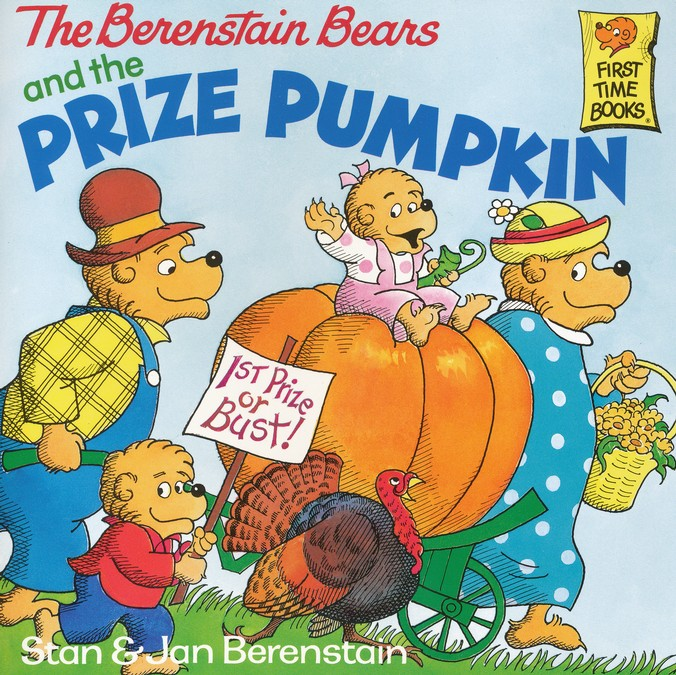 The Berenstain Bears and the Prize Pumpkin.