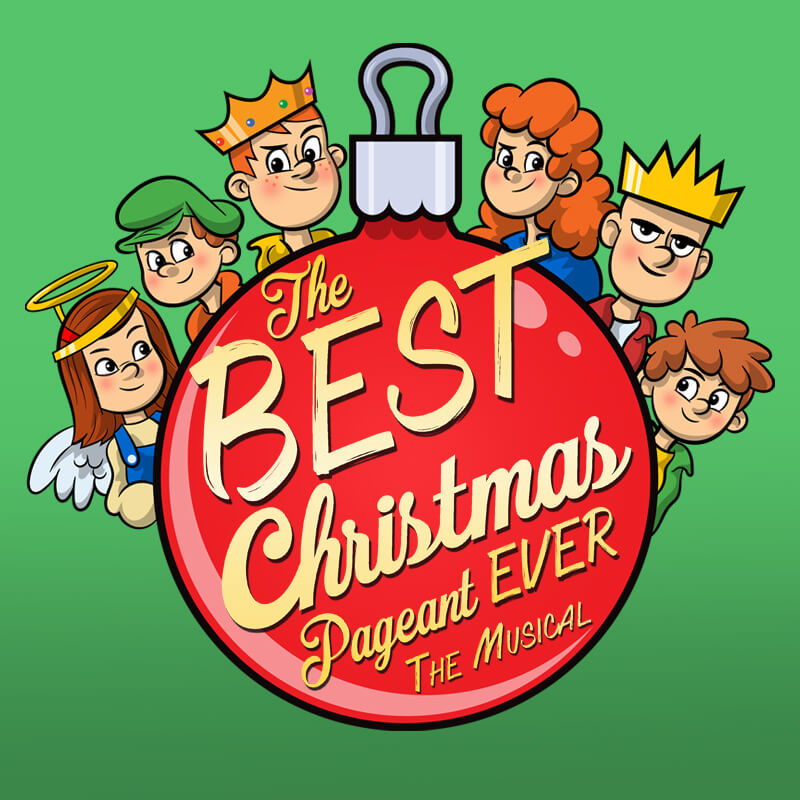 The Best Christmas Pageant Ever: The Musical.