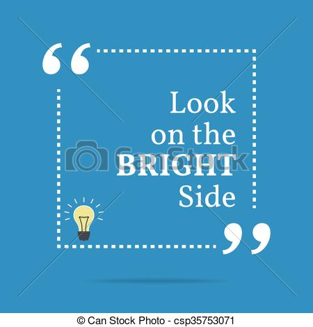 Vectors Illustration of Inspirational motivational quote. Look on.
