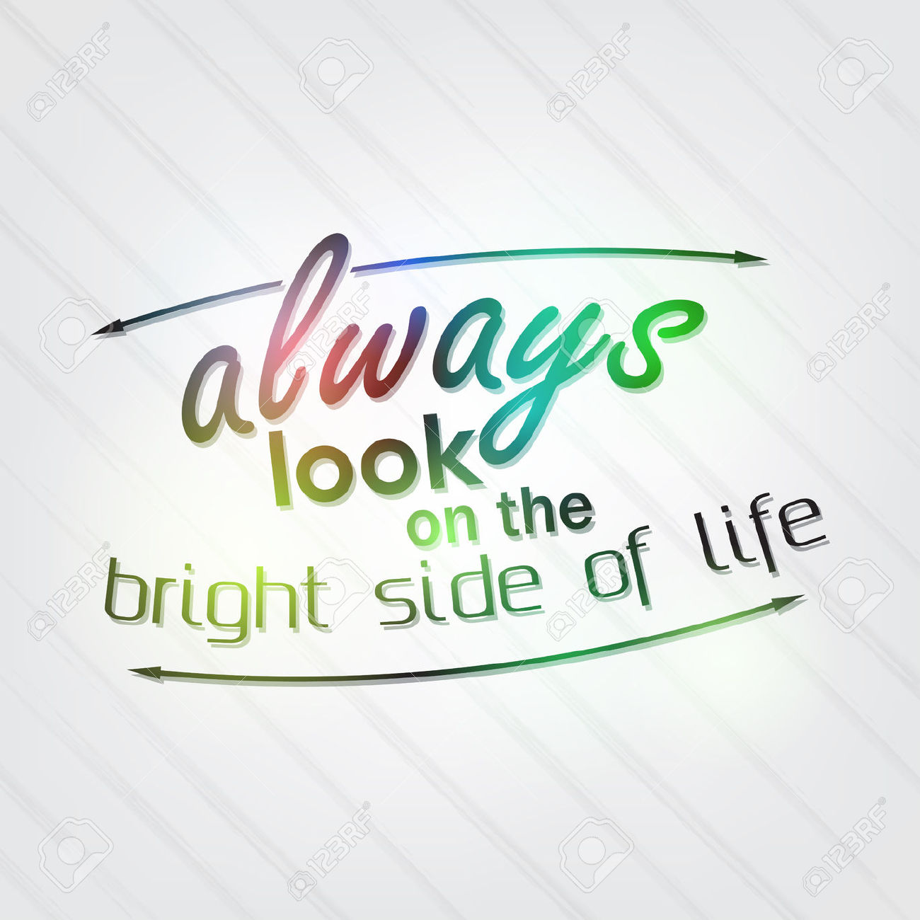 Always Look On The Bright Side Of Life. Motivational Background.