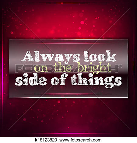 Stock Illustrations of Always look on the bright side of things.