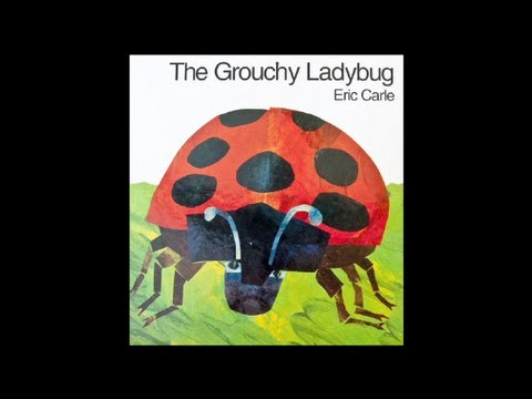 The Grouchy Ladybug by Eric Carle.