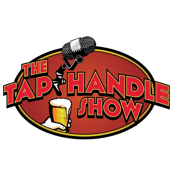 The Tap Handle Show.