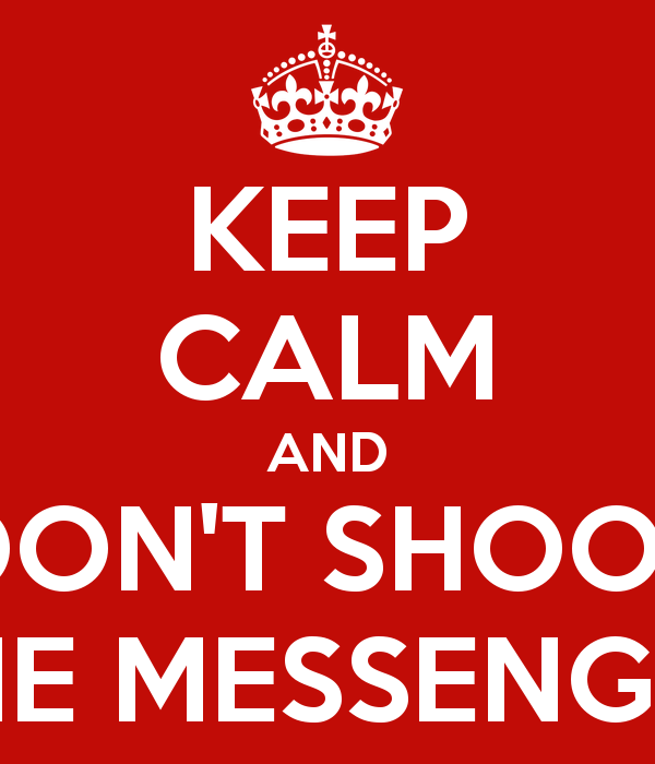 KEEP CALM AND DON'T SHOOT THE MESSENGER Poster.