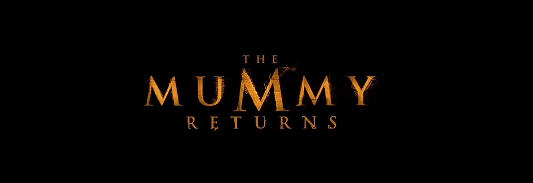 The Mummy Returns (2001).