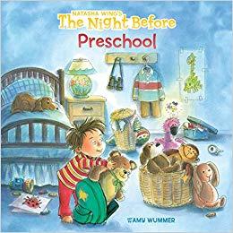 The Night Before Preschool: Natasha Wing, Amy Wummer.