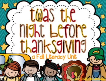 Twas the Night Before Thanksgiving: A Fall Literacy Unit.