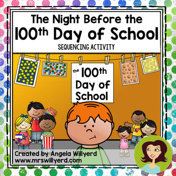 100th Day: The Night Before the 100th Day of School Sequencing Activity.