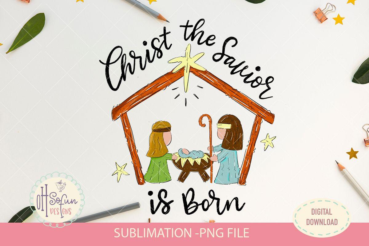 Christ the savior is born, nativity Christmas sublimation.