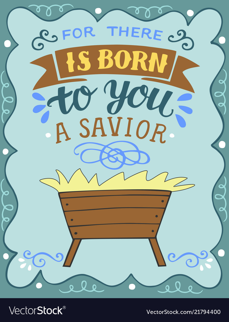 Hand lettering for there is born to you a savior.