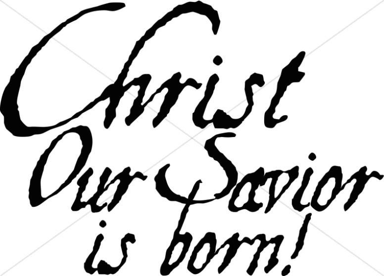 Christ Our Savior is Born.
