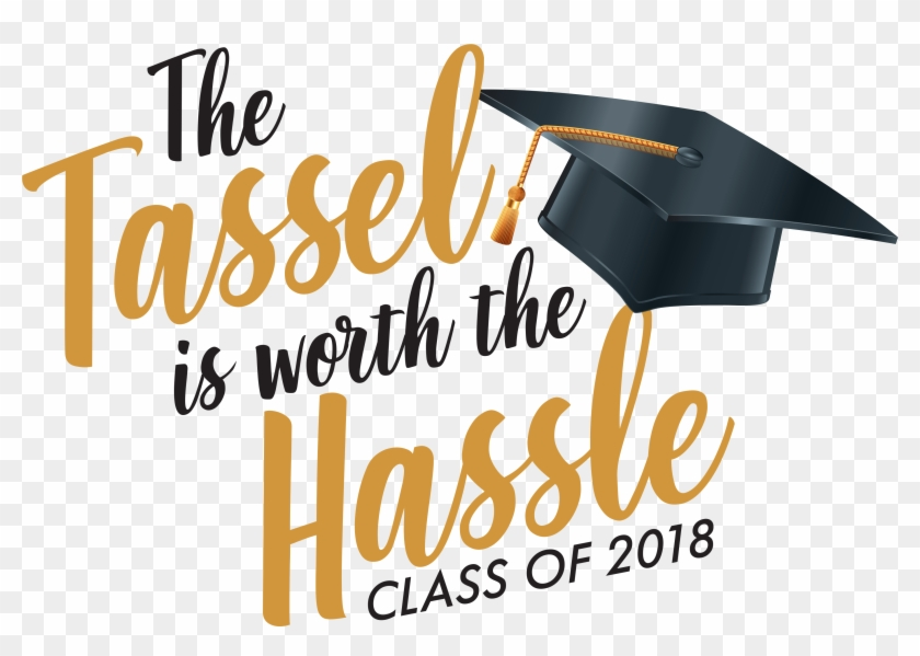 The Tassel Is Worth The Hassle Tshirt, HD Png Download.