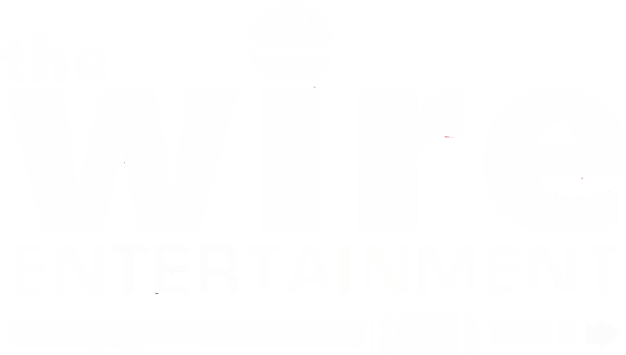 The Wire Entertainment.