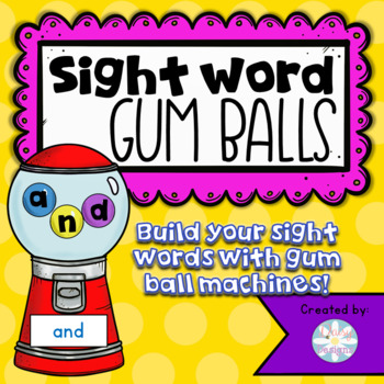 Sight Word Gum Ball Machine.