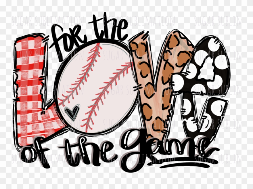 Baseball Love Of The Game.