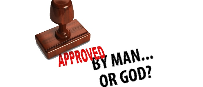Do you want the world's approval or God's approval?.