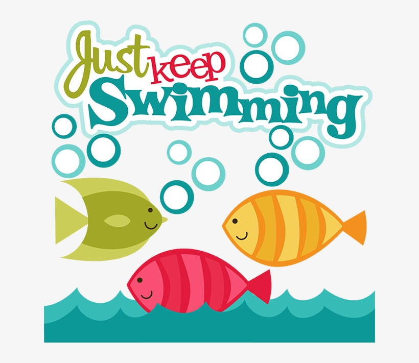 28 Collection Of Just Keep Swimming Clipart.