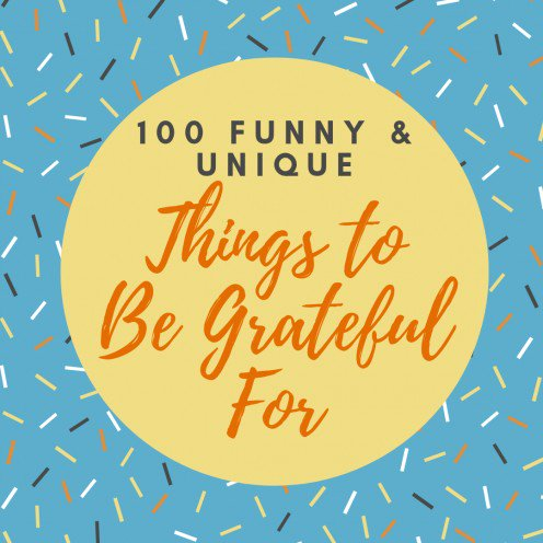 100 Funny Things to Be Thankful For.